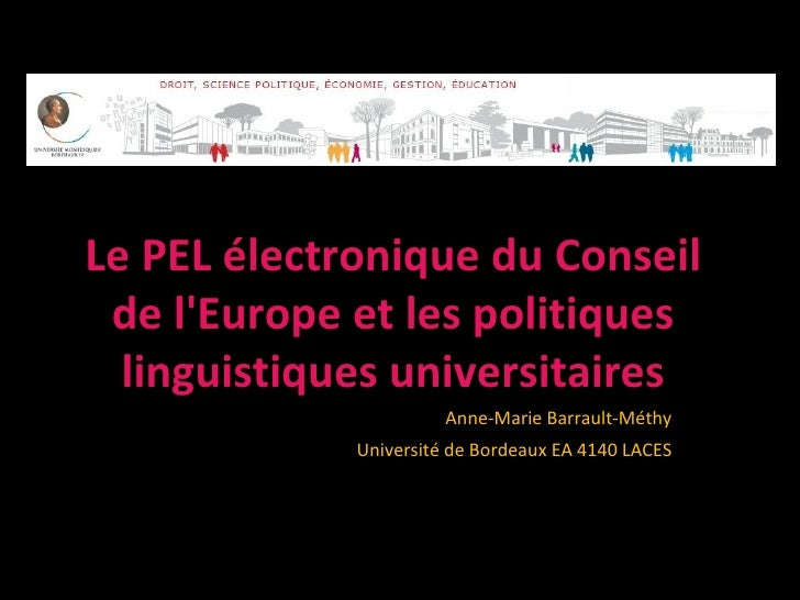 Le PEL électronique du Conseil de lEurope et les politiques  linguistiques universitaires                       Anne-Marie...