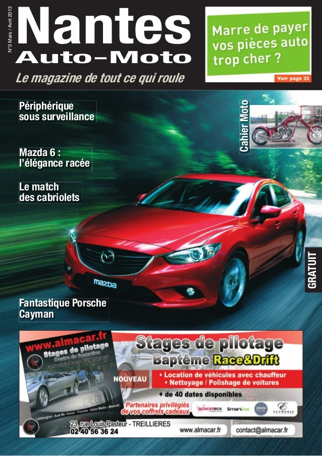 NantesAuto-Moto N°3Mars/Avril2013 Le magazine de tout ce qui roule GRATUIT Fantastique Porsche Cayman Le match des cabriol...