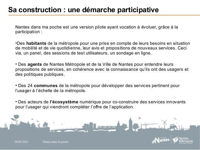 28/09/2015 Nantes dans la poche Nantes dans ma poche est une version pilote ayant vocation à évoluer, grâce à la participa...