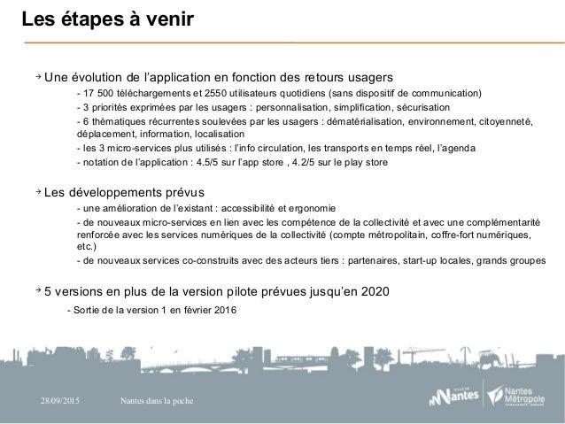28/09/2015 Nantes dans la poche  Une évolution de l'application en fonction des retours usagers - 17 500 téléchargements ...