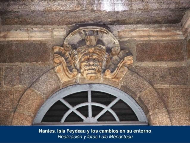 Nantes. Isla Feydeau y los cambios en su entorno Realización y fotos Loïc Ménanteau
