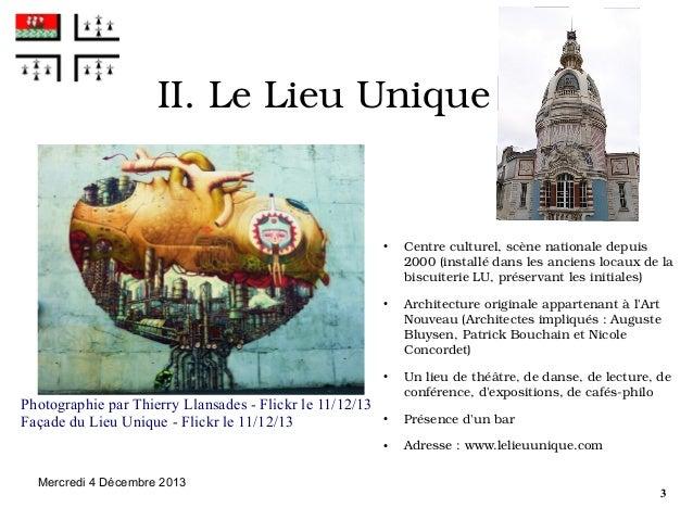 II.LeLieuUnique  ●  ●  ●  Photographie par Thierry Llansades - Flickr le 11/12/13 Façade du Lieu Unique - Flickr le 11/...