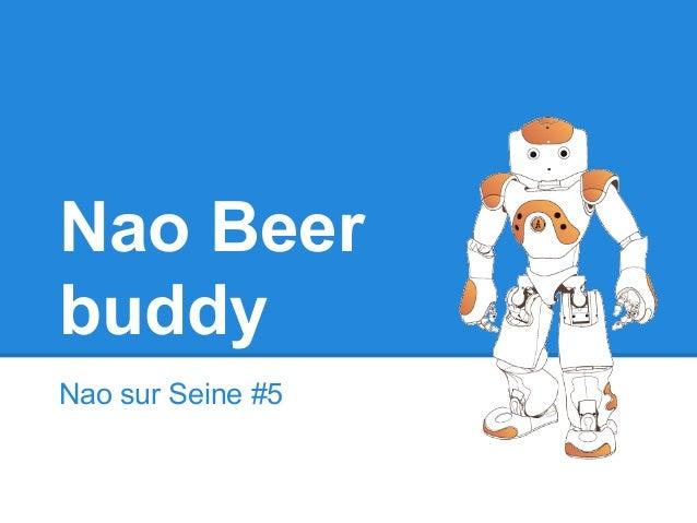 Nao Beer buddy Nao sur Seine #5