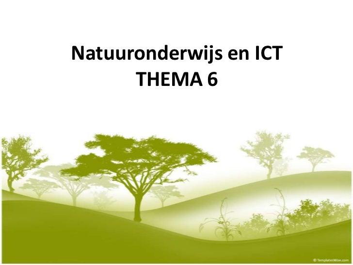 Natuuronderwijs en ICT      THEMA 6
