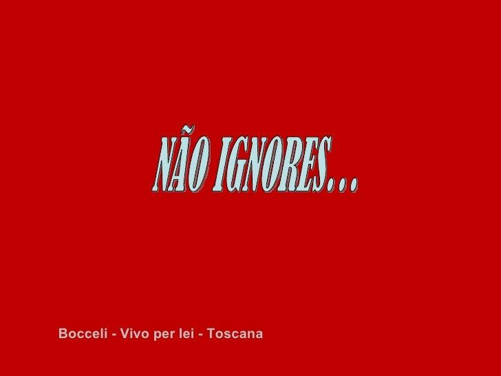 Bocceli - Vivo per lei - Toscana  NÃO IGNORES…