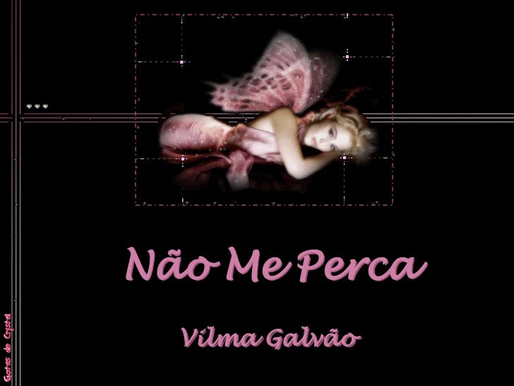 Não Me Perca  Vilma Galvão