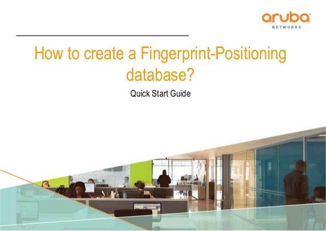 CONFIDENTIAL © Copyright 2007. Aruba Networks, Inc. All rights reserved How to create a Fingerprint-Positioning database? ...