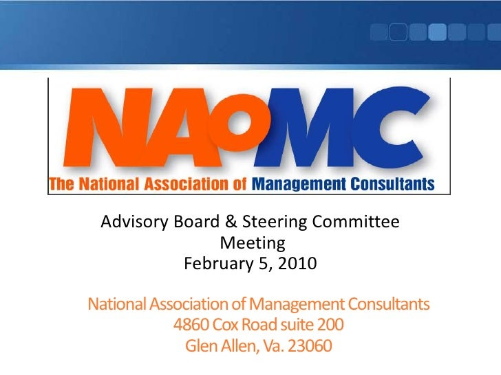 Advisory Board & Steering Committee<br /> Meeting<br />February 5, 2010<br />National Association of Management Consultant...
