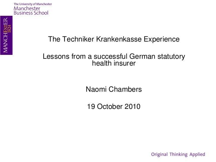 The Techniker Krankenkasse ExperienceLessons from a successful German statutory              health insurer            Nao...