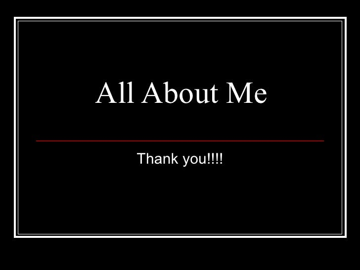 Thank you!!!! All About Me