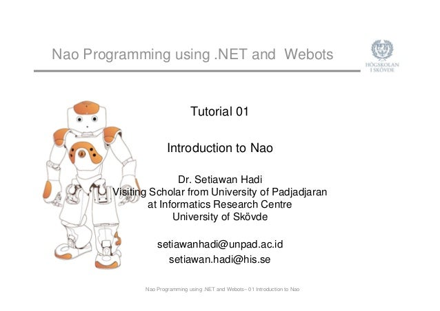 Nao Programming using .NET and Webots– 01 Introduction to Nao Nao Programming using .NET and Webots Tutorial 01 Introducti...