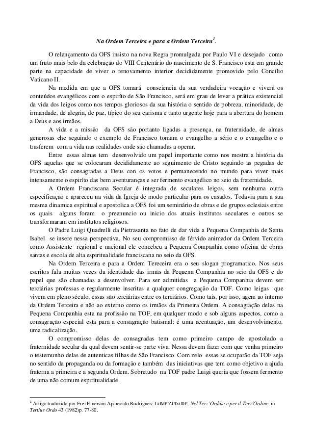 Na Ordem Terceira e para a Ordem Terceira1 . O relançamento da OFS insisto na nova Regra promulgada por Paulo VI e desejad...