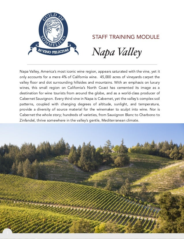 Napa Valley1STAFF TRAINING MODULENapa Valley, America's most iconic wine region, appears saturated with the vine, yet iton...