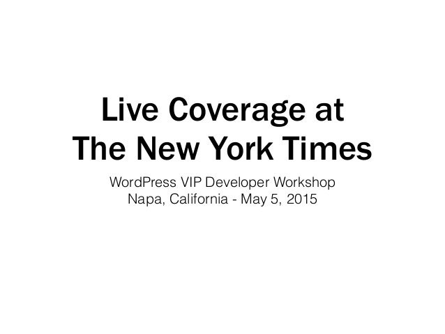 Live Coverage at The New York Times WordPress VIP Developer Workshop Napa, California - May 5, 2015