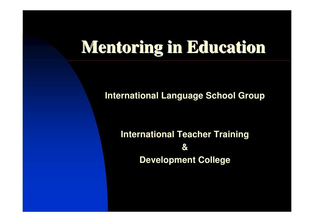 Mentoring in Education    International Language School Group         International Teacher Training                     &...
