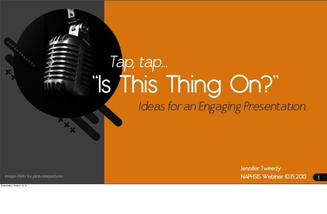 """Tap, tap...  """"Is This Thing On?"""" Ideas for an Engaging Presentation  Image  Flickr  by  pictureorpictures Wednesday,..."""