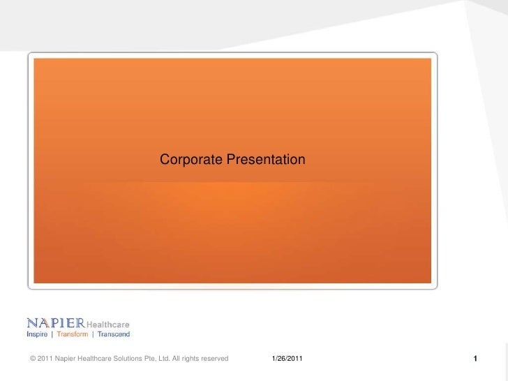 Corporate Presentation<br />1<br />1/26/2011<br />© 2011 Napier Healthcare Solutions Pte, Ltd. All rights reserved<br />