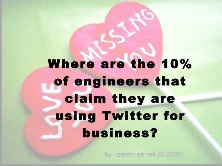 Where are the 10% of engineers that claim they are using Twitter for business?