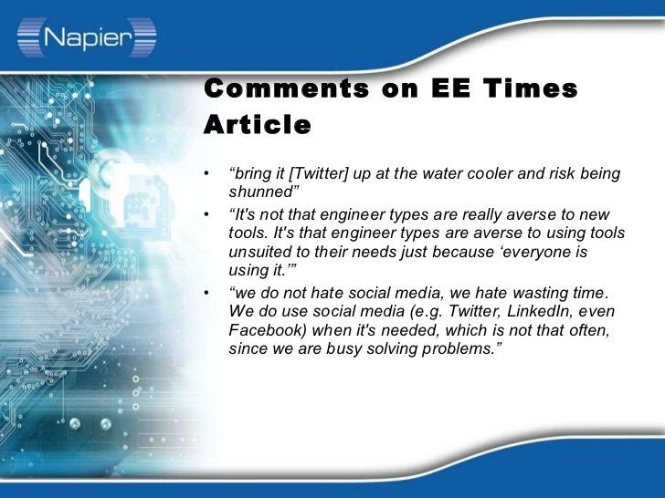 """Comments on EE Times Article <ul><li>"""" bring it [Twitter] up at the water cooler and risk being shunned"""" </li></ul><ul><li..."""