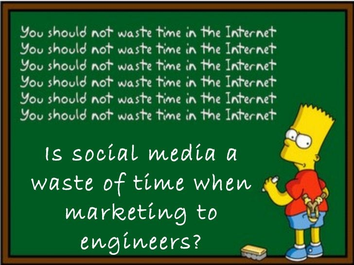 Is social media a waste of time when marketing to engineers?