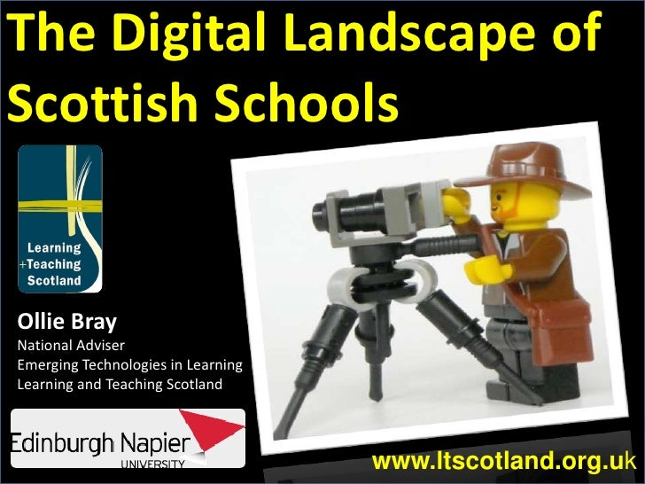 The Digital Landscape of Scottish Schools<br />Ollie Bray<br />National Adviser<br />Emerging Technologies in Learning<br ...