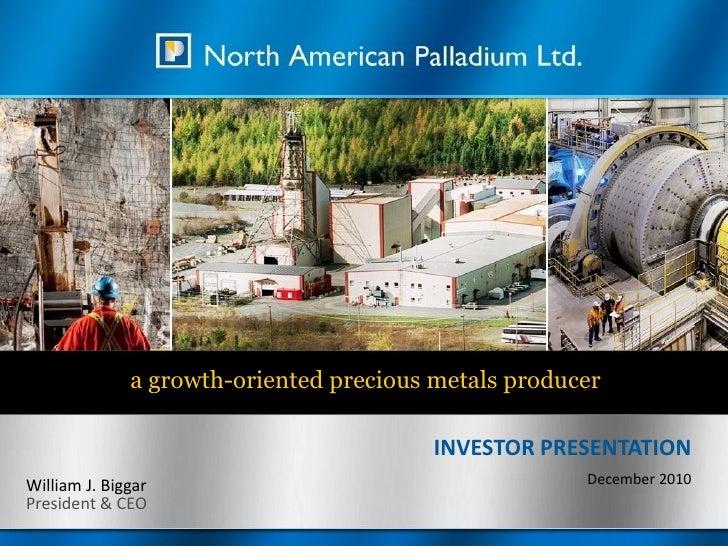 a growth-oriented precious metals producer                                           INVESTOR PRESENTATION William J. Bigg...