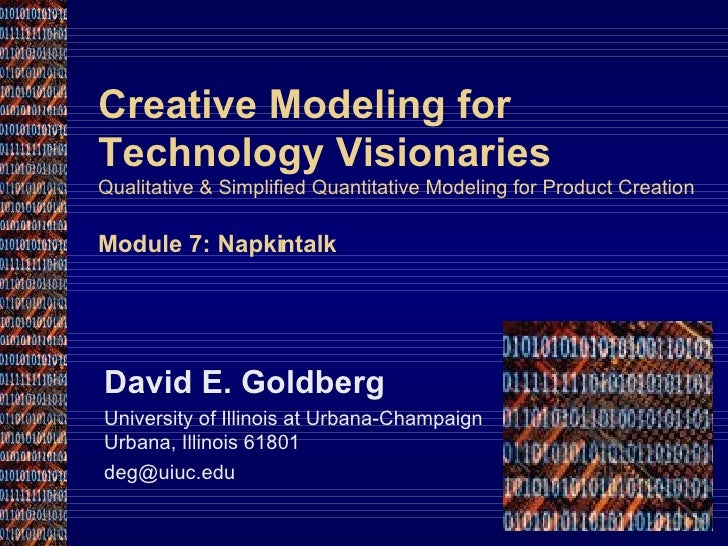 Creative Modeling for Technology Visionaries Qualitative & Simplified Quantitative Modeling for Product Creation Module 7:...