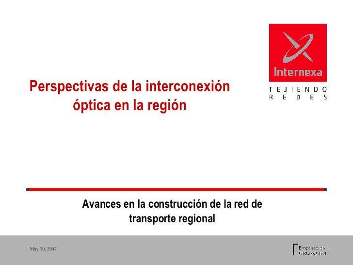 Perspectivas de la interconexión óptica en la región Avances en la construcción de la red de transporte regional