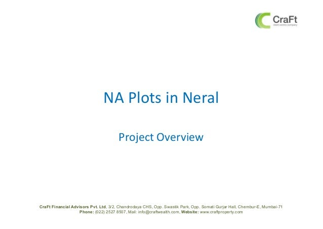 NA Plots in NeralProject OverviewCraFt Financial Advisors Pvt. Ltd, 3/2, Chandrodaya CHS, Opp. Swastik Park, Opp. Somati G...