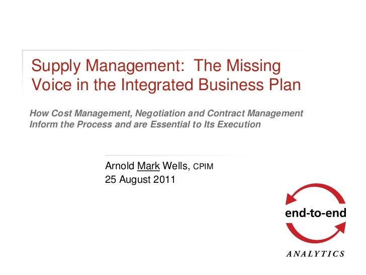 Supply Management: The MissingVoice in the Integrated Business PlanHow Cost Management, Negotiation and Contract Managemen...