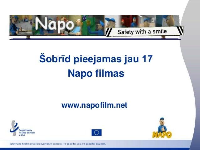 1 Šobrīd pieejamas jau 17 Napo filmas www.napofilm.net