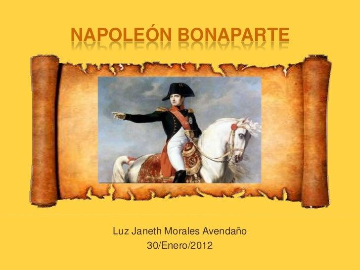 NAPOLEÓN BONAPARTE   Luz Janeth Morales Avendaño          30/Enero/2012