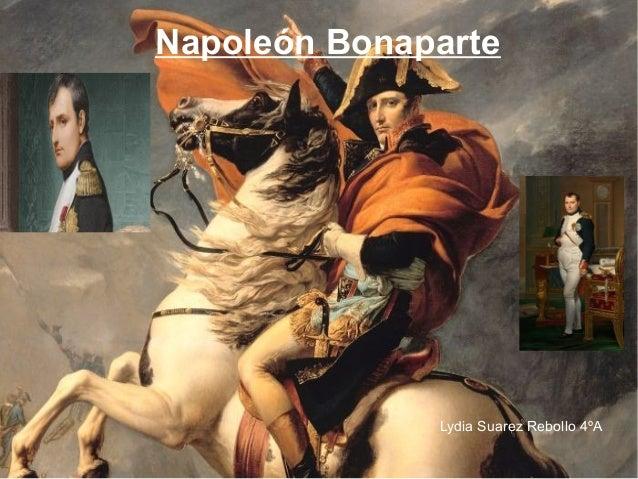 Napoleón Bonaparte Lydia Suarez Rebollo 4ºA