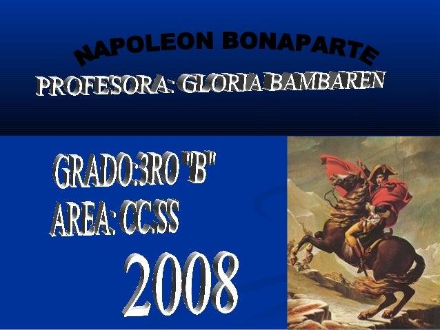 I.I. Napoleón nació el 15 de agostoNapoleón nació el 15 de agosto de 1769 en Ajaccio, La madre,de 1769 en Ajaccio, La madr...
