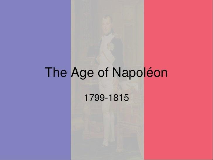The Age of Napoléon<br />1799-1815<br />