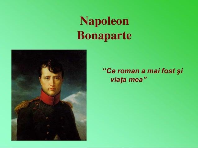 """Napoleon  Bonaparte  """"Ce roman a mai fost şi  viaţa mea"""""""