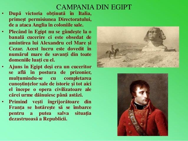 CAMPANIA DIN EGIPT  • După victoria obţinută în Italia,  primeşt permisiunea Directoratului,  de a ataca Anglia în colonii...