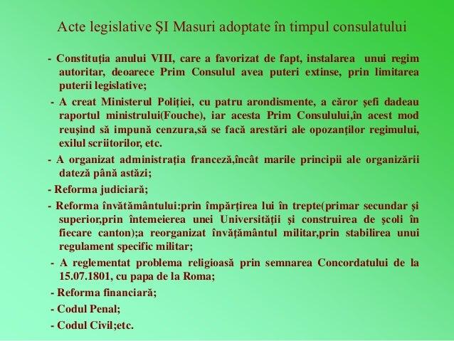 Acte legislative ŞI Masuri adoptate în timpul consulatului  - Constituţia anului VIII, care a favorizat de fapt, instalare...
