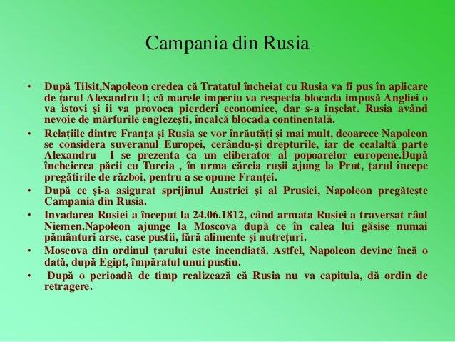 Campania din Rusia  • După Tilsit,Napoleon credea că Tratatul încheiat cu Rusia va fi pus în aplicare  de ţarul Alexandru ...
