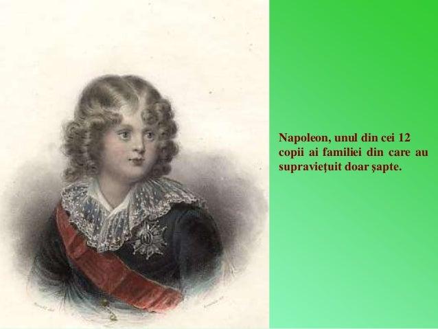 Napoleon, unul din cei 12  copii ai familiei din care au  supravieţuit doar şapte.