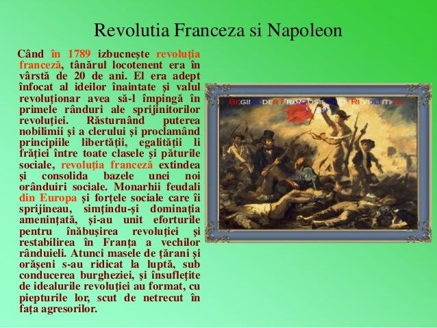 Revolutia Franceza si Napoleon  Când în 1789 izbucneşte revoluţia  franceză, tânărul locotenent era în  vârstă de 20 de an...