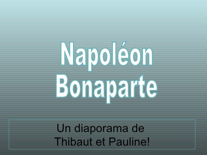 Un diaporama de  Thibaut et Pauline! Napoléon Bonaparte