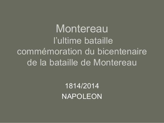 Montereau l'ultime bataille commémoration du bicentenaire de la bataille de Montereau 1814/2014 NAPOLEON