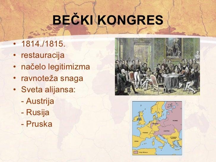 BEČKI KONGRES <ul><li>1814./1815. </li></ul><ul><li>restauracija </li></ul><ul><li>načelo legitimizma </li></ul><ul><li>ra...