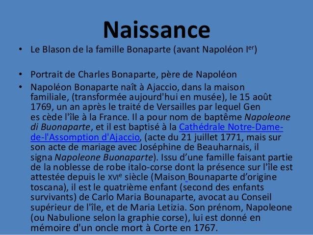 Naissance• Le Blason de la famille Bonaparte (avant Napoléon Ier)• Portrait de Charles Bonaparte, père de Napoléon• Napolé...