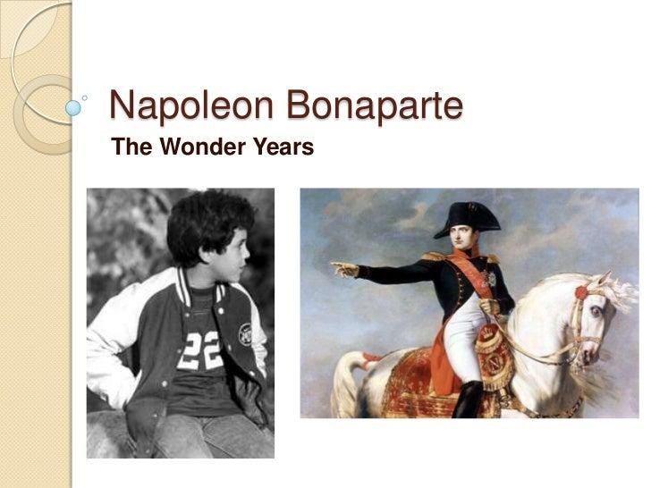 Napoleon Bonaparte<br />The Wonder Years<br />