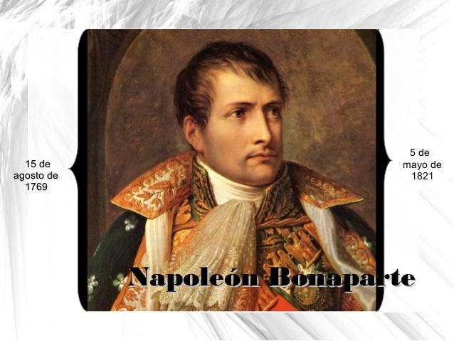 5 de  mayo de  1821  NNaappoollee óónn BBoonnaappaarrttee  1155 ddee  aaggoossttoo ddee  11776699