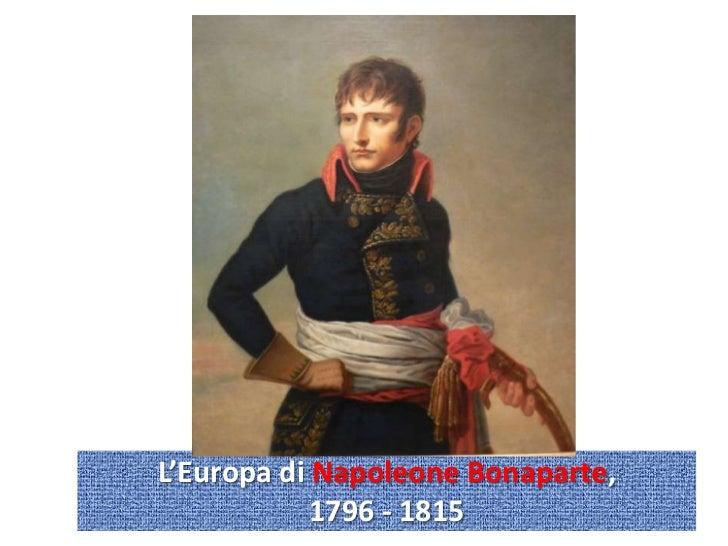 L'Europa di Napoleone Bonaparte,            1796 - 1815