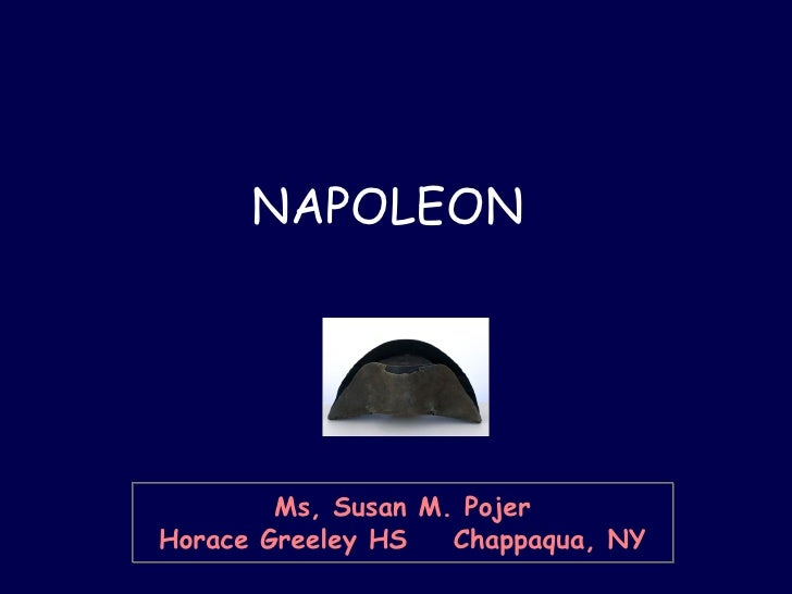 Ms, Susan M. Pojer Horace Greeley HS  Chappaqua, NY NAPOLEON