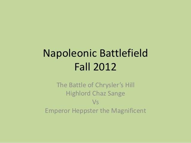 Napoleonic Battlefield      Fall 2012   The Battle of Chrysler's Hill      Highlord Chaz Sange               VsEmperor Hep...
